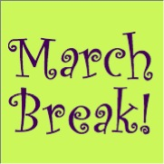 March Break!
